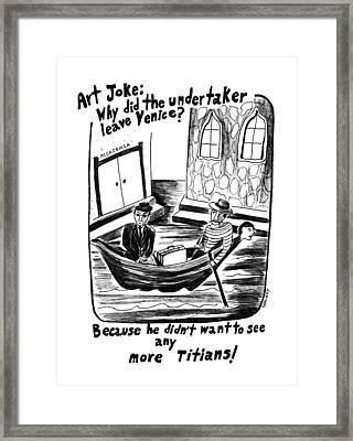 Art Joke: Why Did The Undertaker Leave Framed Print by Stephanie Skalisk