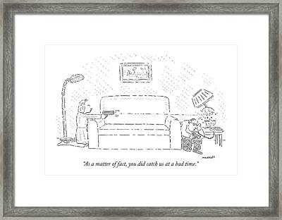 As A Matter Of Fact Framed Print by Robert Mankoff