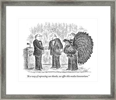 As A Way Of Expressing Our Thanks Framed Print by Edward Koren