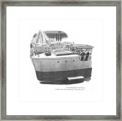 As Amusing A Crowd As We've Ever Had Aboard Framed Print by Robert J. Day