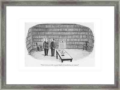 As They Provide A Good Deal Of Insulation Framed Print by Sydney Hoff