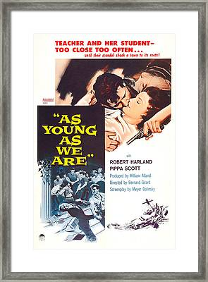As Young As We Are, Us Poster Framed Print