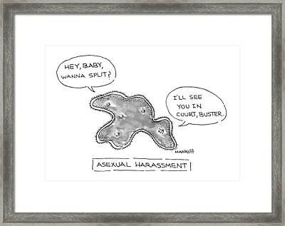 Asexual Harassment Framed Print by Robert Mankoff