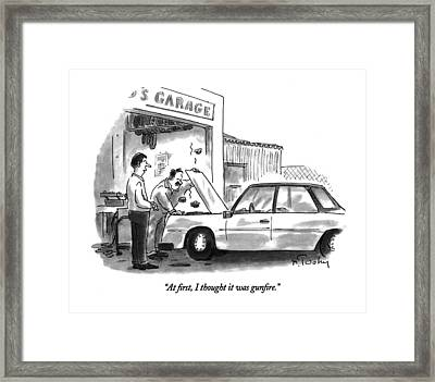 At First, I Thought It Was Gunfire Framed Print by Mike Twohy