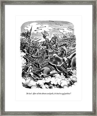 At Last! After All The Debates And Polls Framed Print