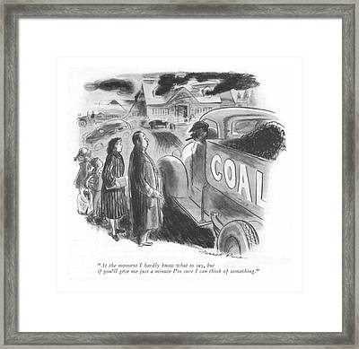 At The Moment I Hardly Know What To Say Framed Print by Garrett Price