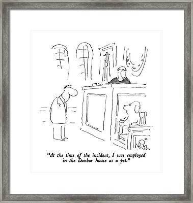 At The Time Of The Incident Framed Print