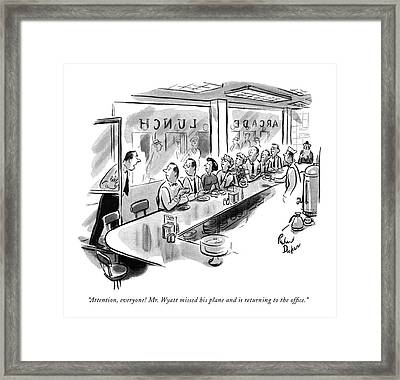 Attention, Everyone! Mr. Wyatt Missed His Plane Framed Print