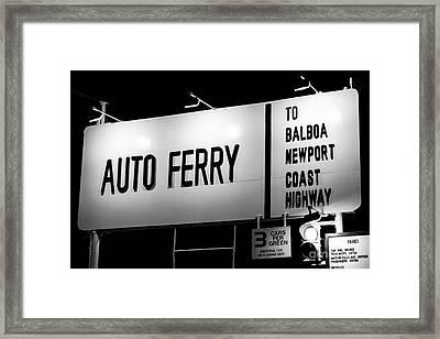 Auto Ferry Sign To Balboa Peninsula Newport Beach Framed Print by Paul Velgos