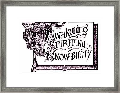 Awakening Spiritual Knowbility Framed Print