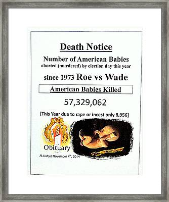 Babies Aborted Murdered Since Roe Vs Wade 1 Death Notice Obituary Framed Print
