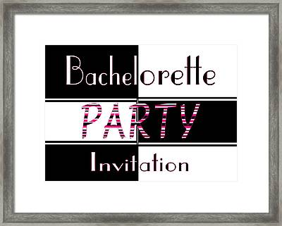 Bachelorette Party Invite Framed Print by Donna Proctor