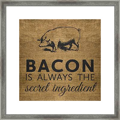 Bacon Is Always The Secret Ingredient Framed Print by Nancy Ingersoll
