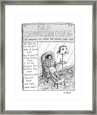 Bad Housekeeping The Magazine For Women  Who Framed Print by Roz Chast