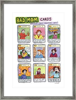 Bad Mom Cards Collect The Whole Set! Framed Print by Roz Chast