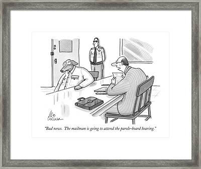 Bad News.  The Mailman Is Going To Attend Framed Print
