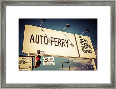 Balboa Island Auto Ferry Sign Newport Beach Picture Framed Print by Paul Velgos