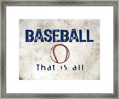 Baseball That Is All Framed Print by Flo Karp