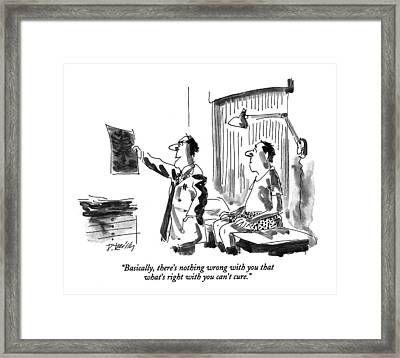 Basically, There's Nothing Wrong With You That Framed Print by Donald Reilly