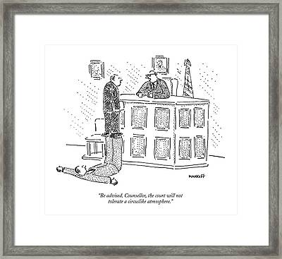 Be Advised, Counsellor, The Court Framed Print