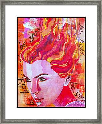 Be Bold Be You Framed Print