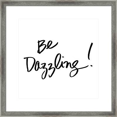 Be Dazzling Framed Print by South Social Studio