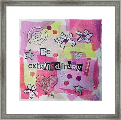 Be Extraordinary Framed Print
