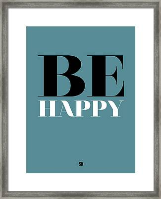 Be Happy Poster 1 Framed Print by Naxart Studio