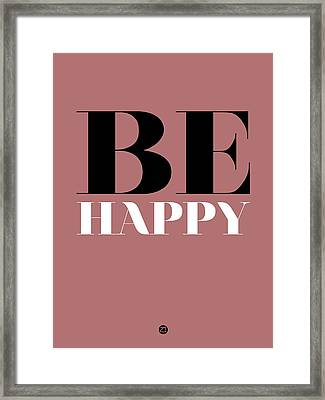 Be Happy Poster 2 Framed Print by Naxart Studio