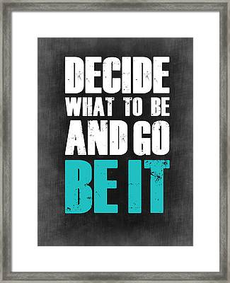 Be It Poster Grey Framed Print by Naxart Studio