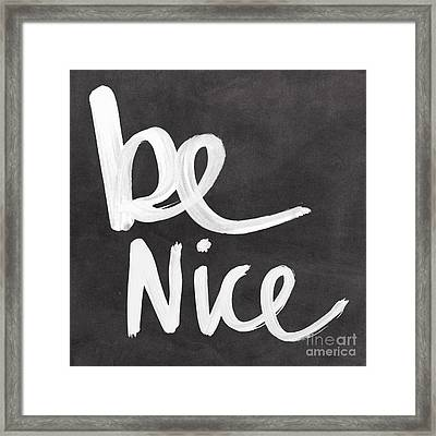 Be Nice Framed Print by Linda Woods