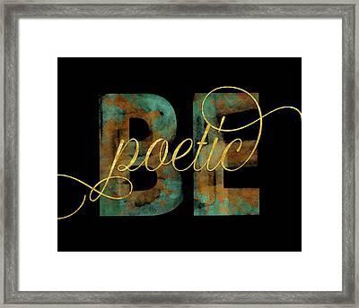 Be Poetic Framed Print by Amy Cummings