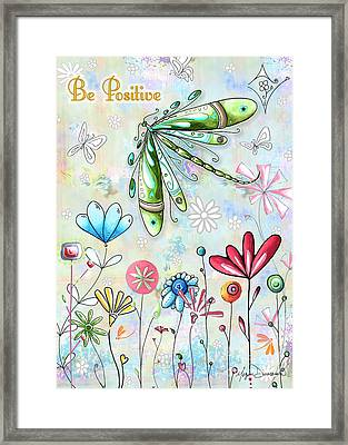 Be Positive Inspirational Uplifting Pop Art Style Fun Dragonfly Flower Painting By Madart Framed Print by Megan Duncanson