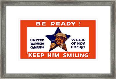 Be Ready - Keep Him Smiling Framed Print by War Is Hell Store