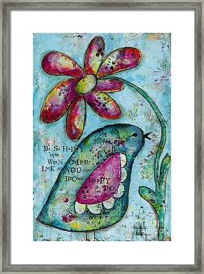 Be So Happy Framed Print