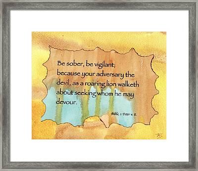 Be Sober  Be Viglant Framed Print