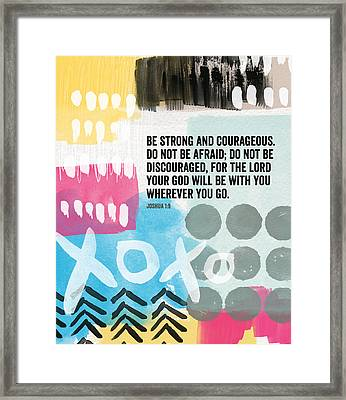 Be Strong And Courageous- Contemporary Scripture Art Framed Print by Linda Woods