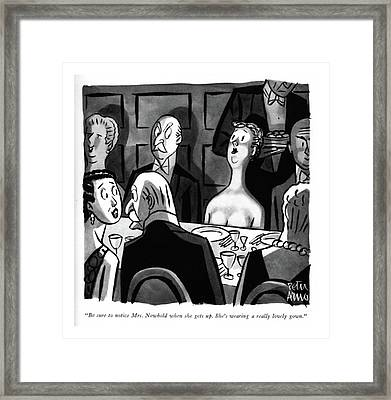 Be Sure To Notice Mrs. Newbold When She Gets Up Framed Print by Peter Arno