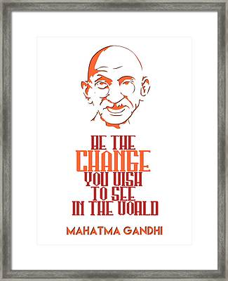 Be The Change - Mahatma Gandhi Minimalist Quotation Poster V2 Framed Print by Celestial Images
