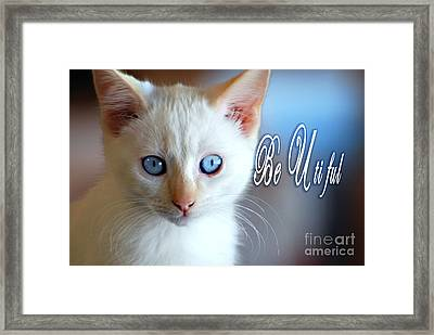 Be U Ti Ful Framed Print