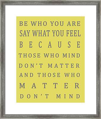 Be Who You Are - Dr Seuss Framed Print by Georgia Fowler