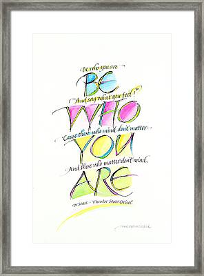 Be Who You Are Framed Print by Wendy Watson Diedrich