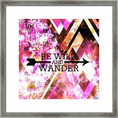 Be Wild And Wander Framed Print