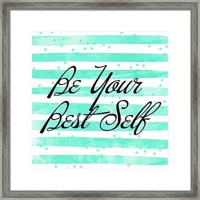 Be Your Best Self Framed Print