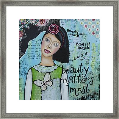Beauty Matters Most - Inspirational Mixed Media Folk Art Framed Print