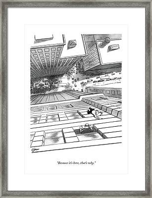 Because It's Here Framed Print