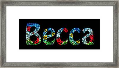Becca - Customized Name Art Framed Print by Sharon Cummings