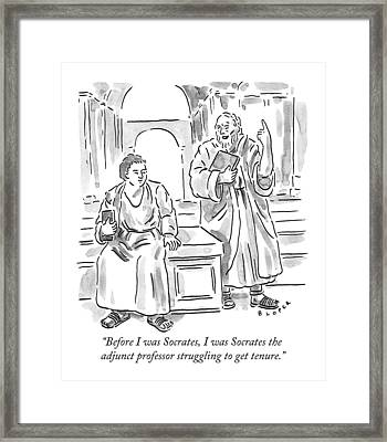 Before I Was Socrates Framed Print