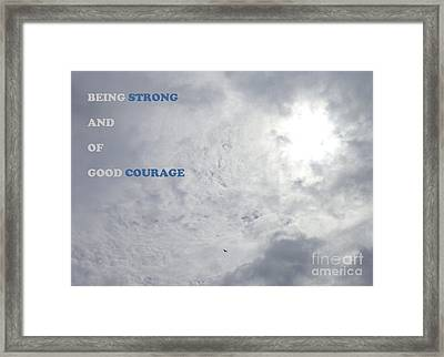 Being Strong With Courage Framed Print