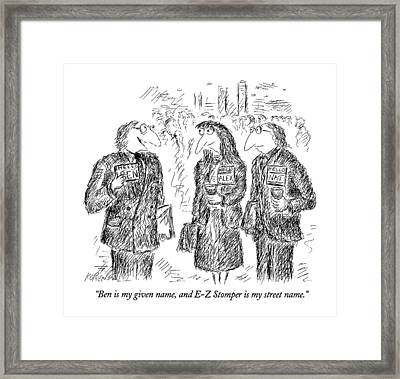 Ben Is My Given Name Framed Print